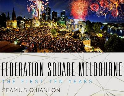 Federation Square History: The First Ten Years