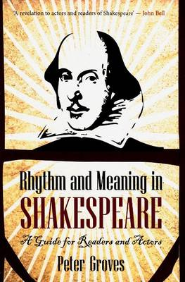 Rhythm and Meaning in Shakespeare: A Guide for Readers and Actors