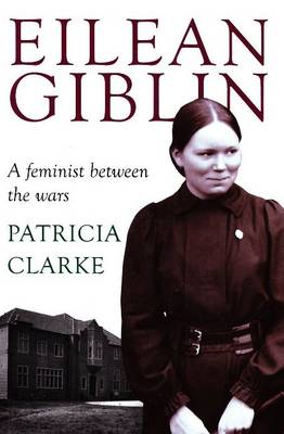 Eilean Giblin: A Feminist Between the Wars