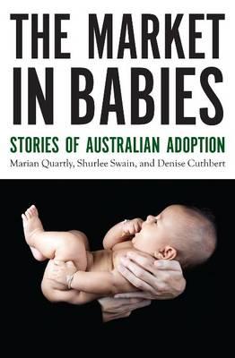 Market in Babies: Stories of Australian Adoption