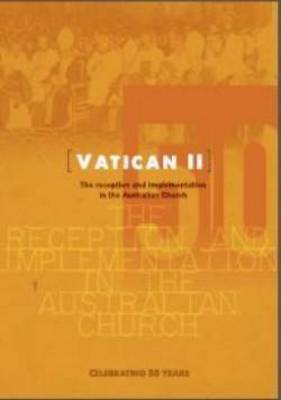 Vatican II: the Reception and Implementation in the Australian Church