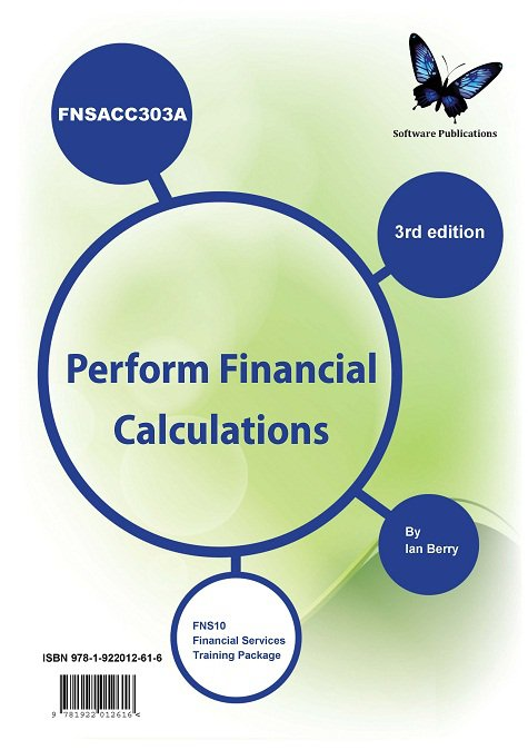 FNSACC303A Perform Financial Calculations Workbook