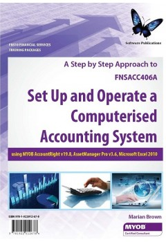 FNSACC406A Set up and operate a computerised accounting system using MYOB AccountRight v19.8, Asset Manager Pro v3.6 and