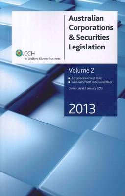 Australian Corporations and Securities Legislation 2013: v. 2