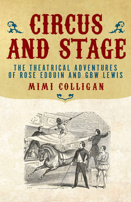 Circus and Stage: The Theatrical Adventures of Rose Edouin and GBW Lewis
