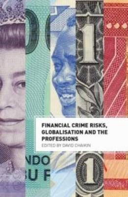 Financial Crime Risks, Globalisation and the Professions
