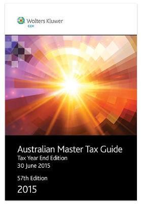 Australian Master Taxation Guide 2015: Tax Year End Edition