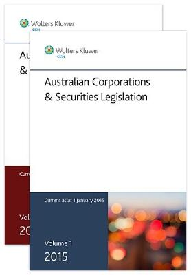 Australian Corporations and Securities Legislation 2015 - v. 1 and 2
