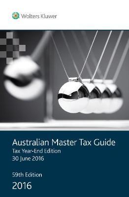 Australian Master Tax Guide 2016/2017 Tax Year End Edition