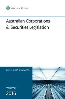 Australian Corporations & Securities Legislation 2016 Volume 1