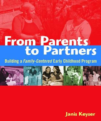 From Parents to Partners: Building a Family-Centered Early Childhood Program