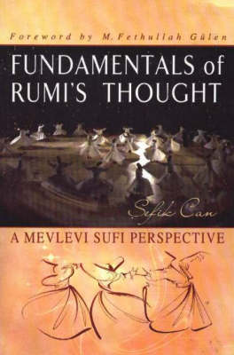 Fundamentals of Rumi's Thought: A Mevlevi Sufi Perspective