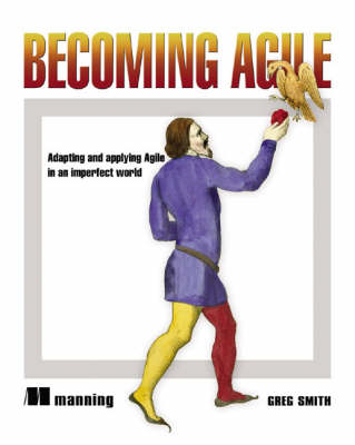 Becoming Agile: .in a Imperfect World