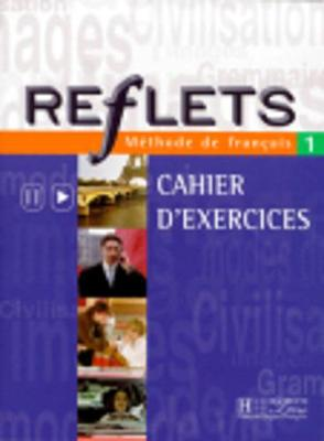 Reflets - Level 1: Cahier D'Exercices 1: Cahier D'Exercices 1