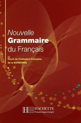 Nouvelle Grammaire Du Francais: Cours De Civilisation Francaise De La Sorbonne