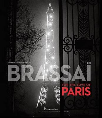 Brassai: Paris: For the Love of Paris