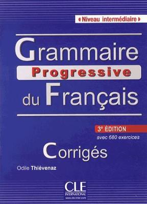 Grammaire Progressive Du Francais - Nouvelle Edition: Corriges Intermediaire 3e Edition