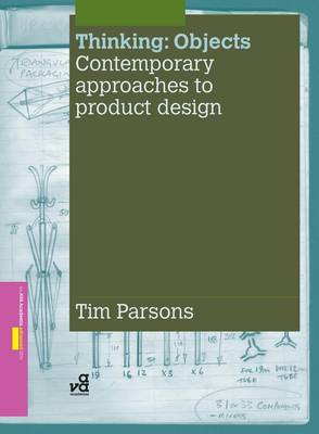 Thinking: Objects: Contemporary Approaches to Product Design