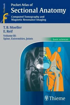 Pocket Atlas of Sectional Anatomy: Computed Tomography and Magnetic Resonance Imaging: Volume III: Spine, Extremities, Joints