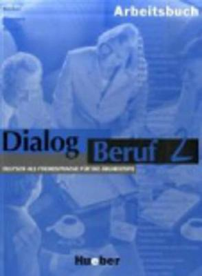 Dialog Beruf: Arbeitsbuch 2: Arbeitsbuch O