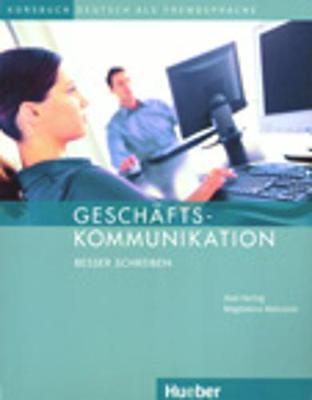 Geschaftskommunikation: Besser Schreiben - Kursbuch