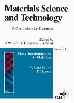Materials Science and Technology: A Comprehensive Treatment: v. 5: Phase Transformations in Materials