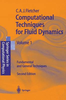 Computational Techniques for Fluid Dynamics: Fundamental and General Techniques: v.1