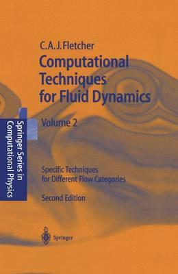 Computational Techniques for Fluid Dynamics: Specific Techniques for Different Flow Categories: v. 2