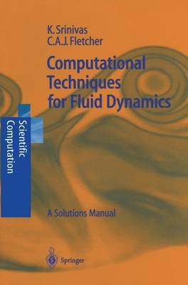 Computational Techniques for Fluid Dynamics: A Solutions Manual