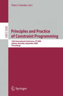Principles and Practice of Constraint Programming: 14th International Conference, CP 2008, Sydney, Australia, September 14-18 2008 : Proceedings