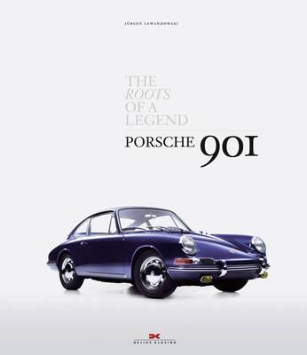 Porsche 901: The Roots of a Legend