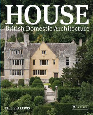 House: British Domestic Architecture