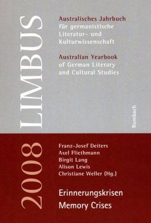 Limbus: Australisches Jahrbuch Fuer Germanistische Literaturund Kulturwissenschaft / Australian Yearbook Of German Lite