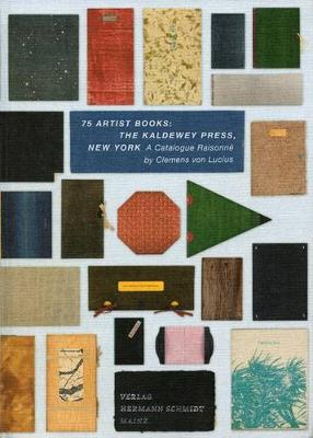 75 Artist Books: The Kaldewey Press, New York: Catalogue Raisonne