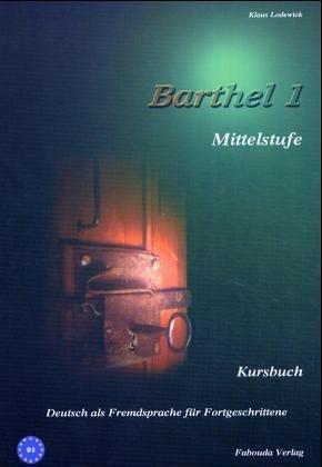 Barthel 1: Kursbuch