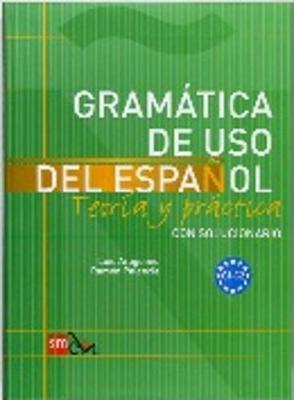 Gramatica De USO Del Espanol - Teoria Y Practica: Gramatica De USO Del Espanol + Soluciones - Level C1-C2