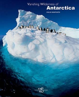Vanishing Wilderness of Antarctica