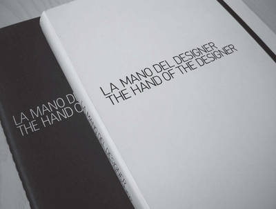 The Hand of the Designer: Four Hundred and Sixty-two Signed Drawings by Some of the Greatest Contemporary Designers.
