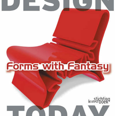 Forms with Fantasy: Design Today