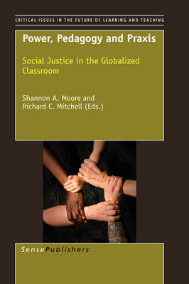 Power, Pedagogy and Praxis: Social Justice in the Globalized Classroom
