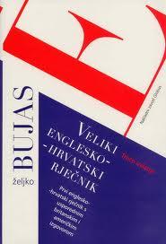 English - Croatian Dictionary (Veliki Englesko - Hrvatski Rjecnik) Bujas