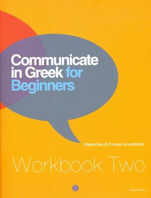 Communicate in Greek for Beginners: Workbook 2