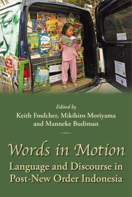 Words in Motion: Language and Discourse in Post-New Order Indonesia